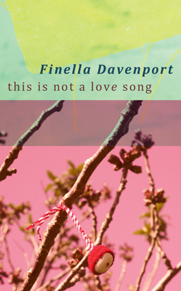 Finella Davenport this is not a love song